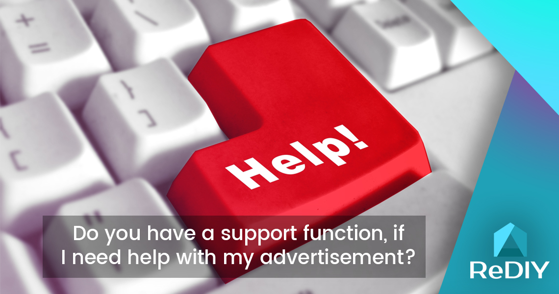 Do you have a support function if I need help with my ad?