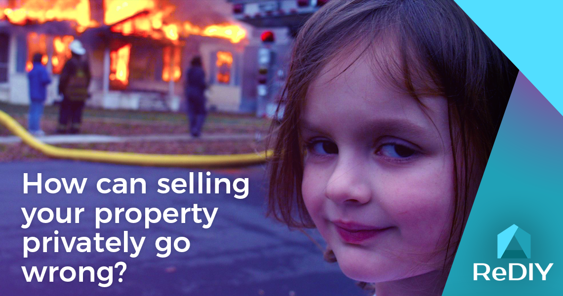 How can selling your property privately go wrong?