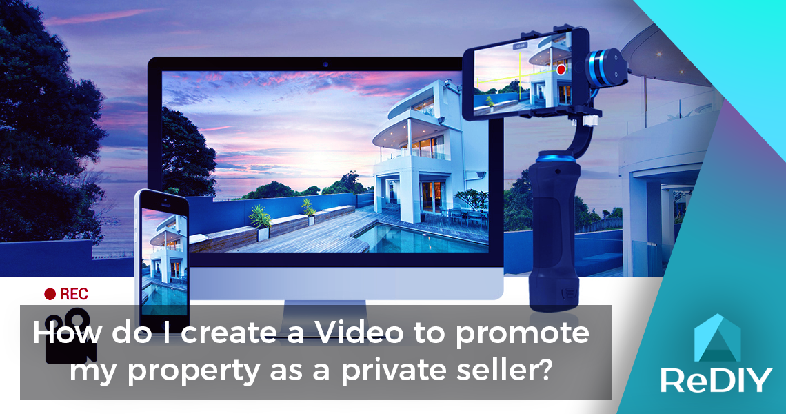 How do I create a Video to promote my property as a private seller?