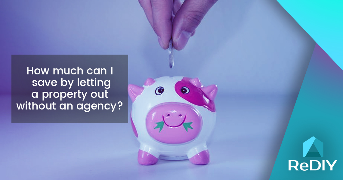 How much can I save by letting my property, without an Agent?
