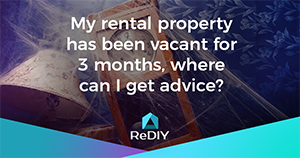 My rental property has been vacant for 3 months, where can I get advice?
