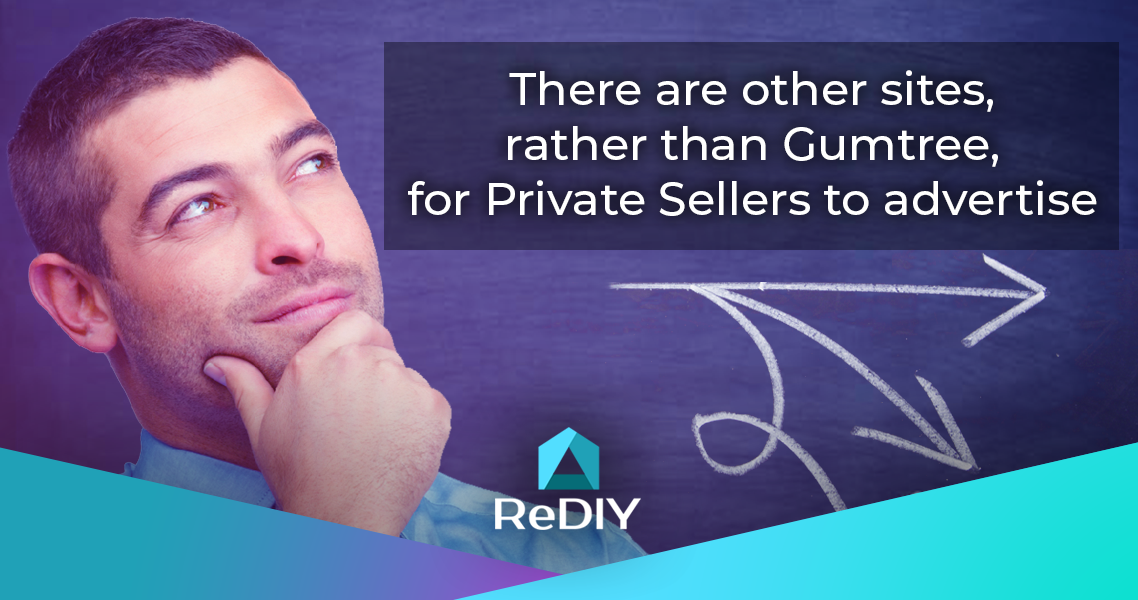 There are other sites, rather than Gumtree, for Private Sellers to advertise, major Real Estate sites.