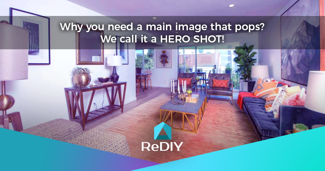 Why you need a main image that Pops? We call it a HERO SHOT!