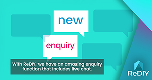 With ReDIY, we have an amazing enquiry function that includes live chat.